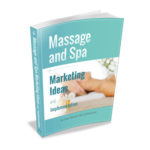 Massage and Spa Marketing Ideas and Implementation by Gael Wood