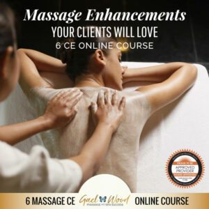 Massage Enhancements Your Clients Will Love 6 CE Online Course