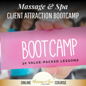 Massage & Spa Client Attraction Boot Camp
