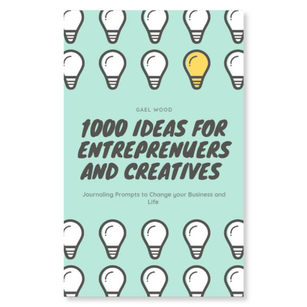 1000 Ideas for Entrepreneurs and Creatives: Journaling Prompts to Change Your Business and Life