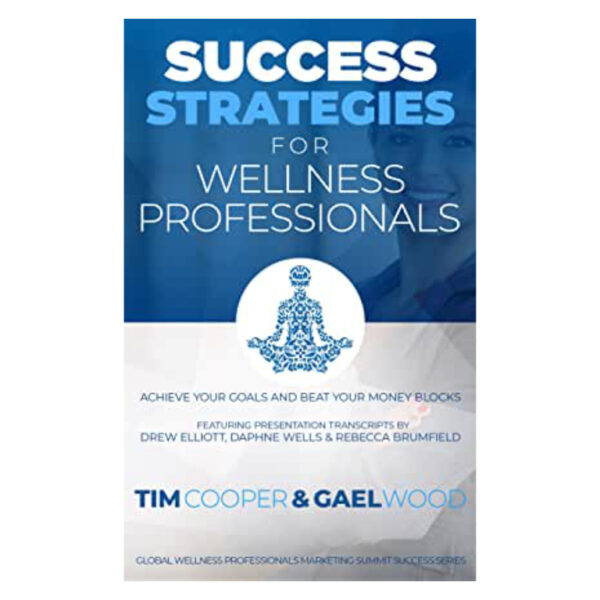 Success Strategies For Wellness Professionals