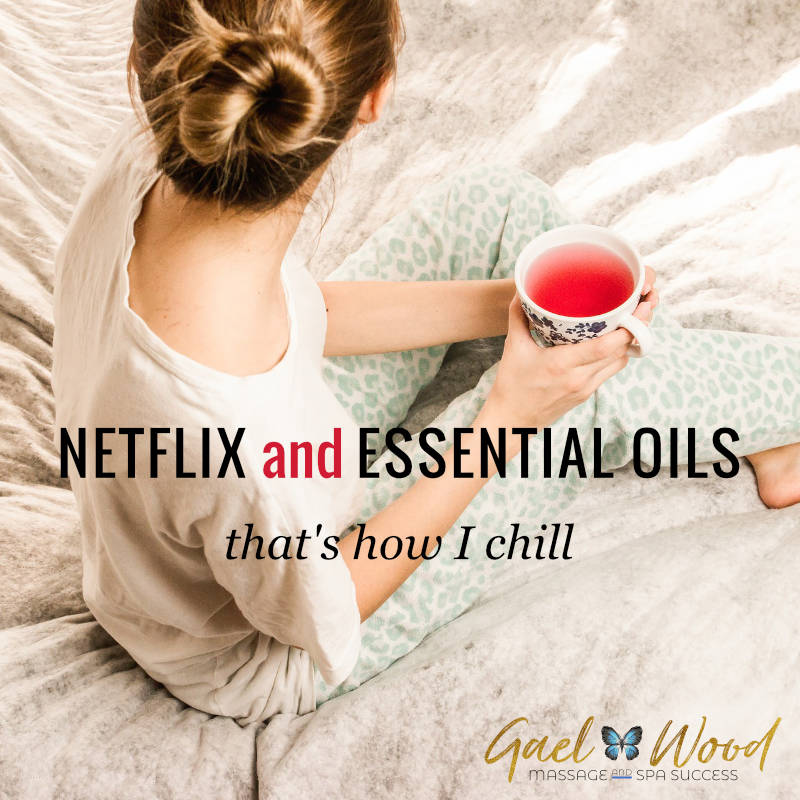ACC-Netflix-and-essential-oils-thats-how-I-chill.jpg