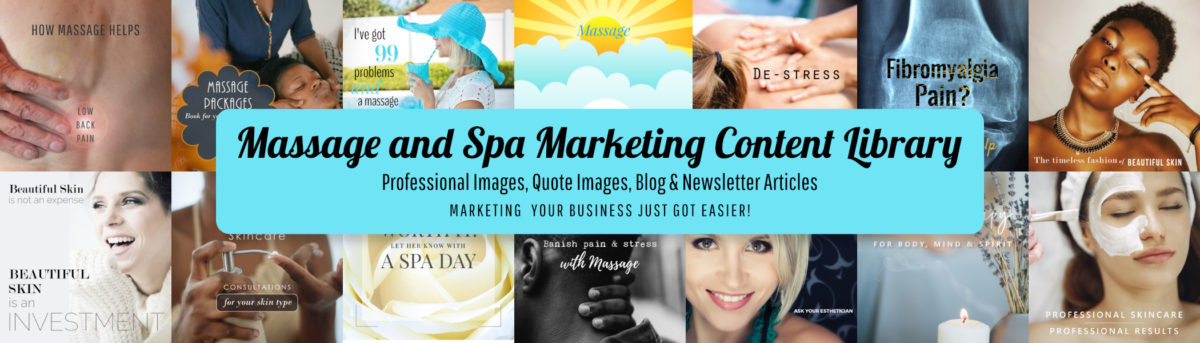 Massage and Spa Marketing Content Libraries. Professional images, quote images, blog and newsletter articles...Marketing your business just got easier! From Gael Wood