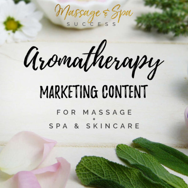 Aromatherapy Marketing Content for Massage, Spa and Skincare